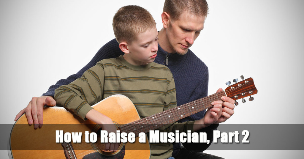 How to Raise a Musician, Part2