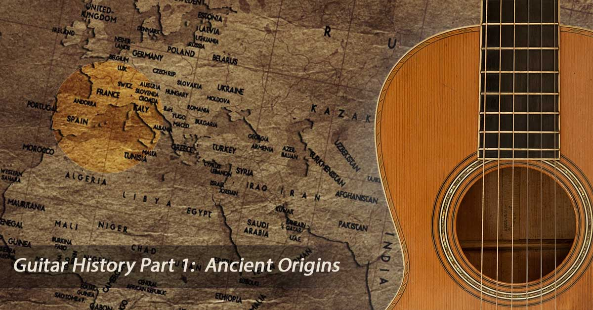 Guitar History Part 1:  Ancient Origins
